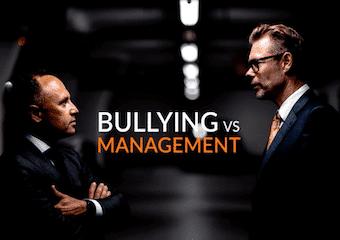Bullying Vs Management