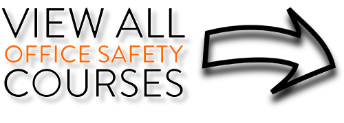 OFFICE SAFETY COURSES