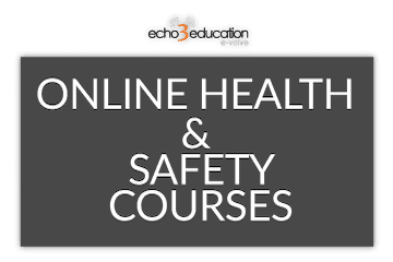 ONLINE HEALTH & SAFETY COURSES