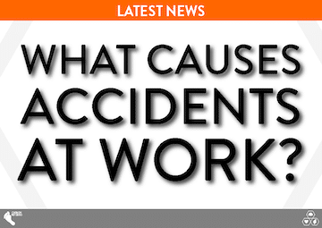 What Causes Accidents at Work